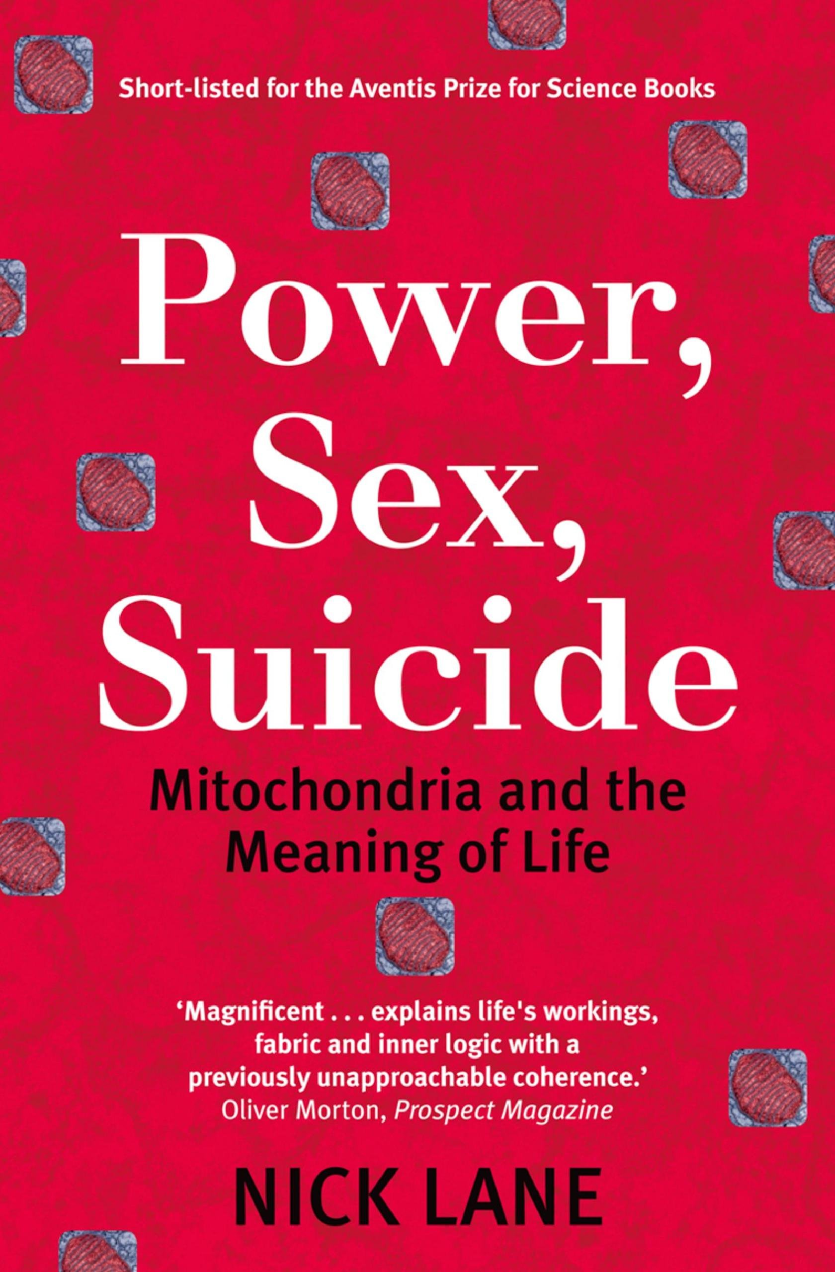 Book cover: Power, Sex, suicide. Mitochondria and the meaning of life